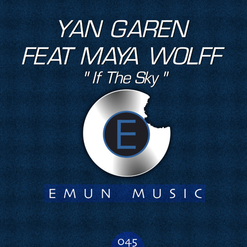 If The Sky - Yan Garen Feat. Maya Wolff OUT 27TH March