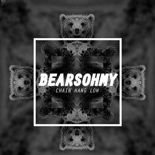 Chain Hang Low (BEARSOHMY BOOTY MIX)
