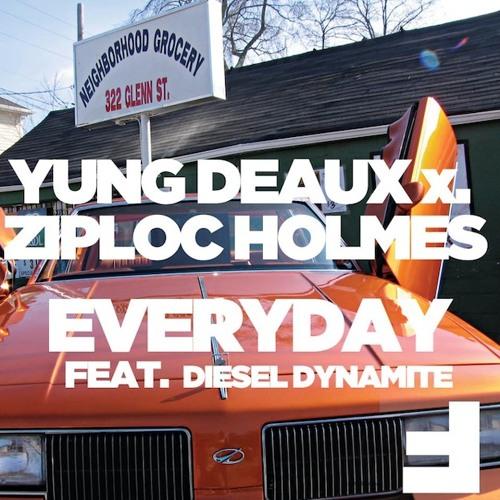 Ziploc Holmes x Yung Deaux - Everyday (feat. Diesel Dynamite)