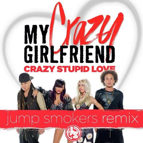 My Crazy Girlfriend - Crazy Stupid Love (Jump Smokers Remix)