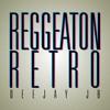 Reggeaton Retro - Deejay JB
