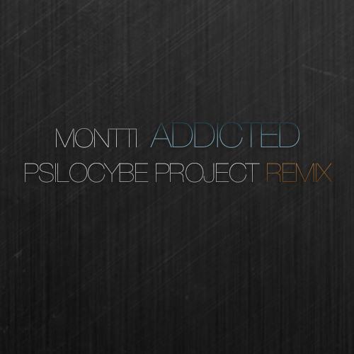 Montti - Addicted (Psilocybe Project RMX)