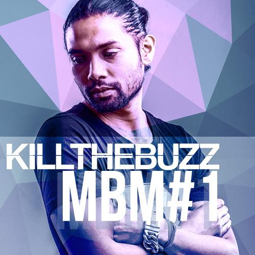 Kill The Buzz - Monthly Buzz Mix #1
