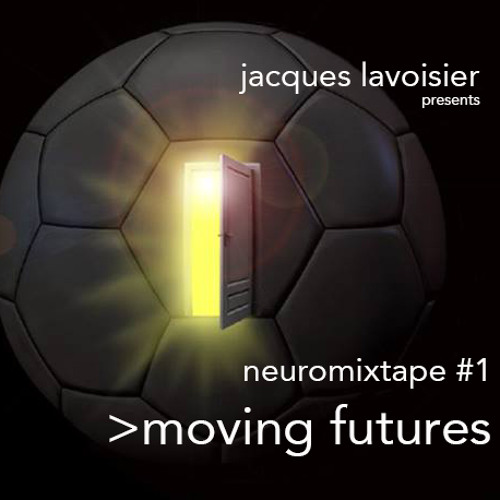 Moving Futures (NeuromixTape #1)