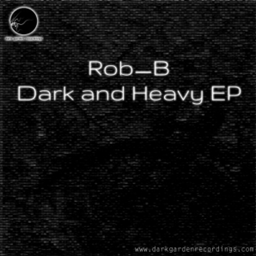 Dark & Heavy (Out Soon on Dark Garden Recordings!)