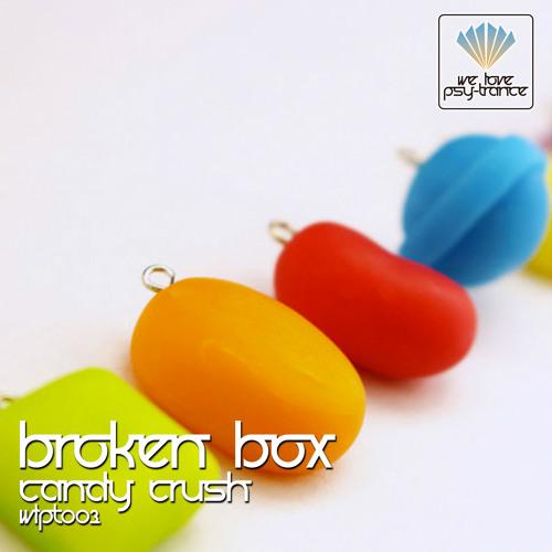 Broken Box - Candy Crush (Original-Mix)