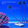Download Miami Come Down Vol. 3 - Sabo Mp3