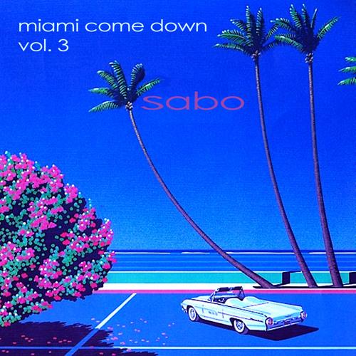 Miami Come Down Vol. 3 - Sabo