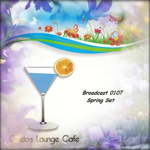Guido's Lounge Cafe Broadcast 0107 Spring Set (20140321)