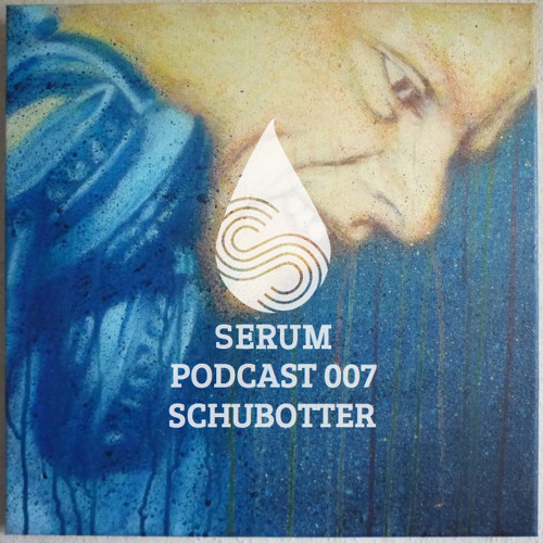 serum podcast007 - Schubotter