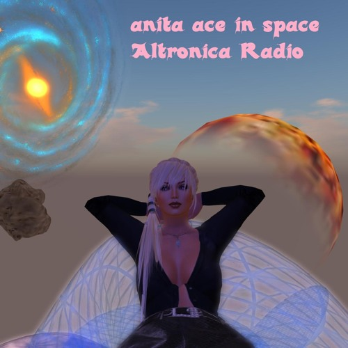anita ace in space Altronica Radio #11