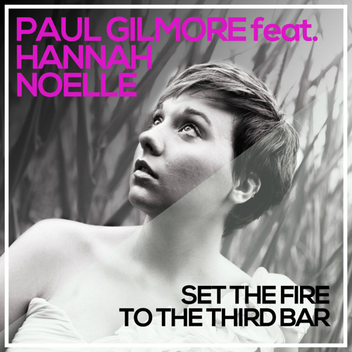 Paul Gilmore & Hannah Noelle - Set The Fire To The Third Bar
