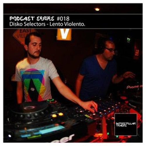 """Interstellar Tracks #018 -  Disko Selectors """"Lento Violento"""""""