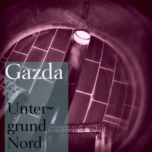 Gazda - Untergrund Nord