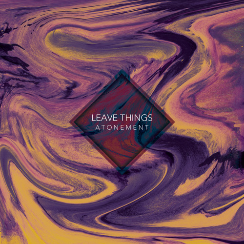 """Leave Things, """"Atonement / Empfang"""" (FDSB003)"""
