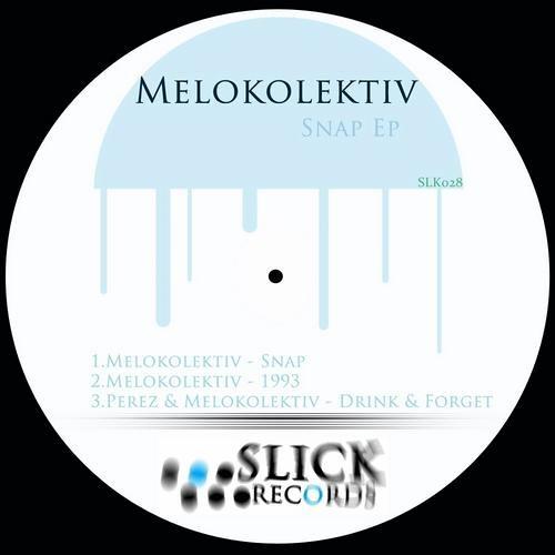 Melokolektiv - Snap [SLiCK Records]