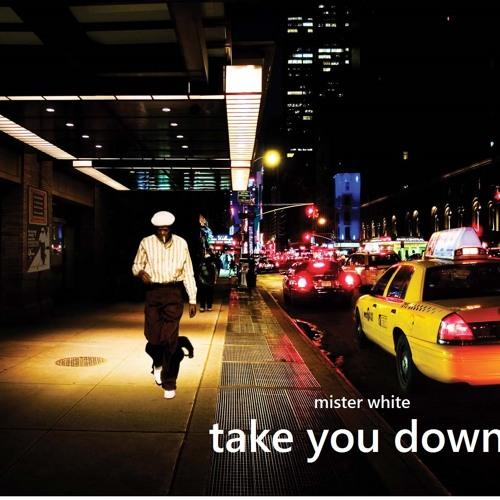 Take You Down (Mr White Original Mix)