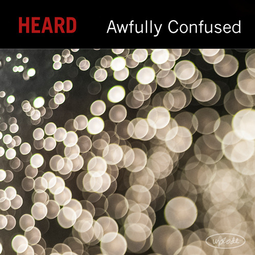 Heard - Awfully Confused