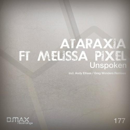 Ataraxia ft. Melissa Pixel - Unspoken (Greg Wonders Remix) PREVIEW [D.MAX Recordings]