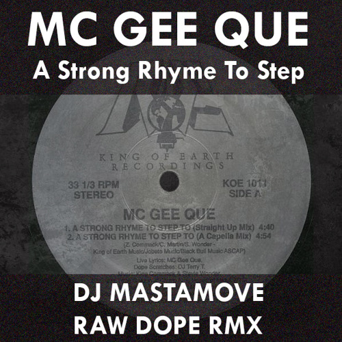 MC Gee Que ‎– A Strong Rhyme To Step To (DJ Mastamove Raw Dope Remix)