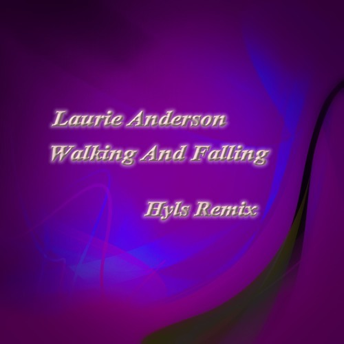 Laurie Anderson - Walking And Falling [Hyls - Sense Remix]