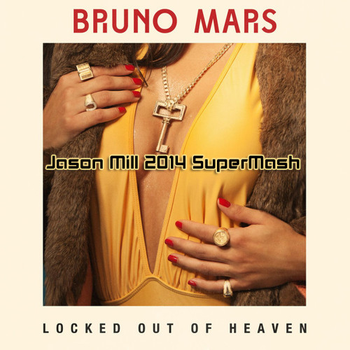 Bruno Mars - Locked Out Of Heaven (Jason Mill 2014 SuperMash) [FREE DOWNLOAD]