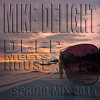 MIKE DELIGHT - DEEP MEETS HOUSE (SPRING MIXTAPE 2014)
