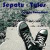 Sepatu - Tulus (Cover by Ramadhani)