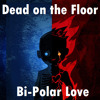 Bi-Polar Love [Industrial, Electronic Rock, New Beat] FREE Download