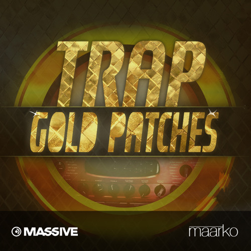 Trap Gold Patches for NI Massive by Maarko