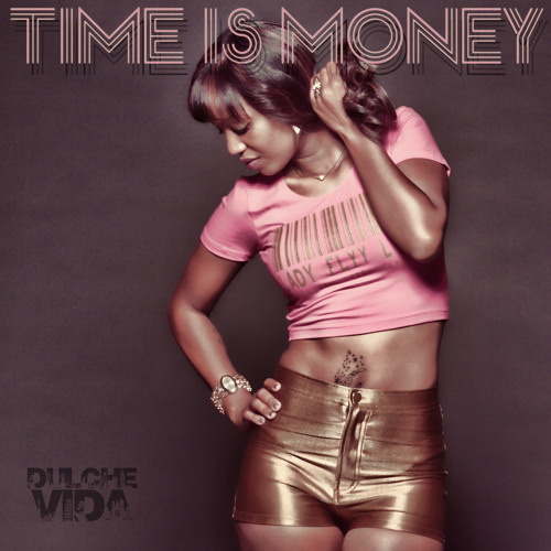 "Mz Diggy Dulche - ""Time Is Money"" - Produced by Jaywan Inc."
