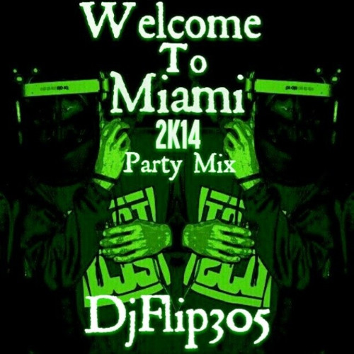 Welcome To Miami 2k14 Party Mix