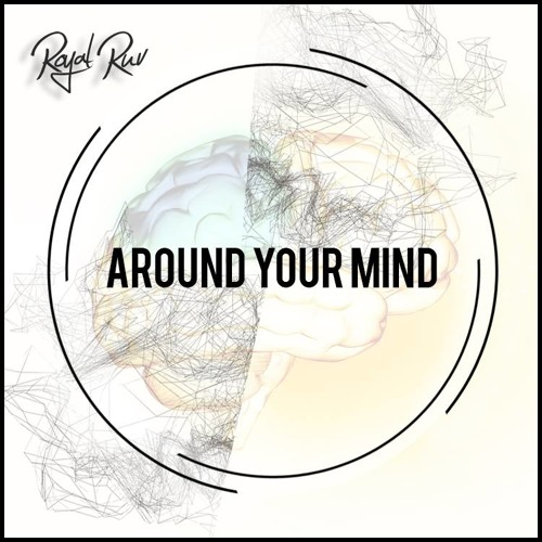 Royal Ruv - Around Your Mind (Original Mix)