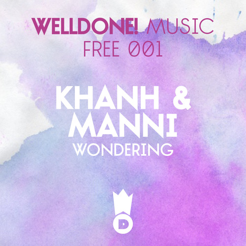 KHANH & Manni - Wondering ( WellDone! Music ) [ Free Download ]