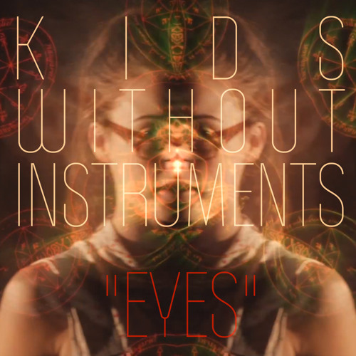 Kids Without Instruments - Eyes