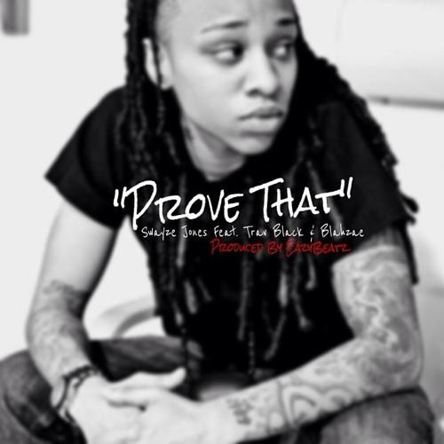 Swayze Jones ''Prove That'' feat. Trav Black & Blahzae (Produced By eAzYBeatz)