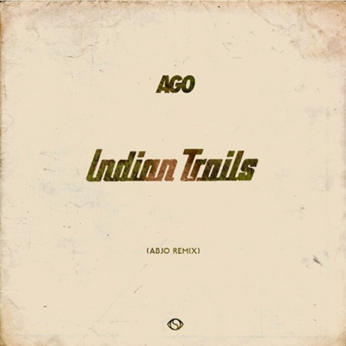 AGO - Indian Trails (ft. Waldo, Amos Rose & The SEVENth) (AbJo Remix)