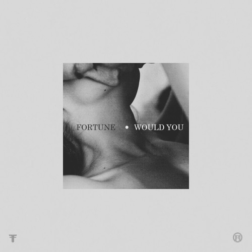 Fortune - Would You