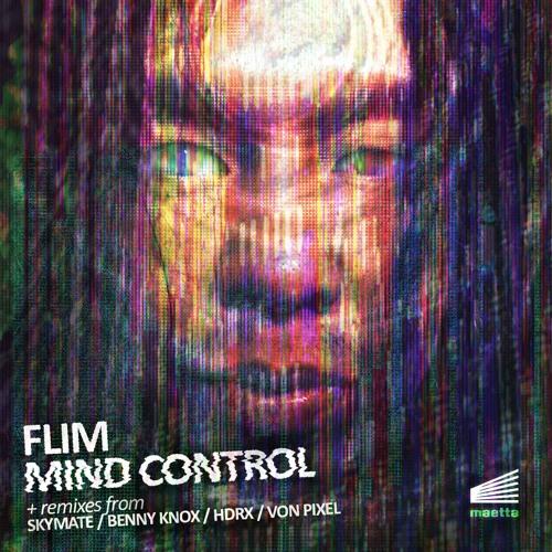 FLIM - Mind Control EP- Remixes from Skymate/Benny Knox/HDRX/Von Pixel