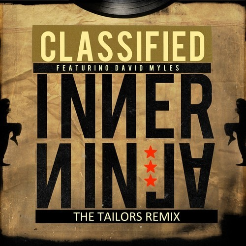 Classified feat. David Myles - Inner Ninja (The Tailors Remix)
