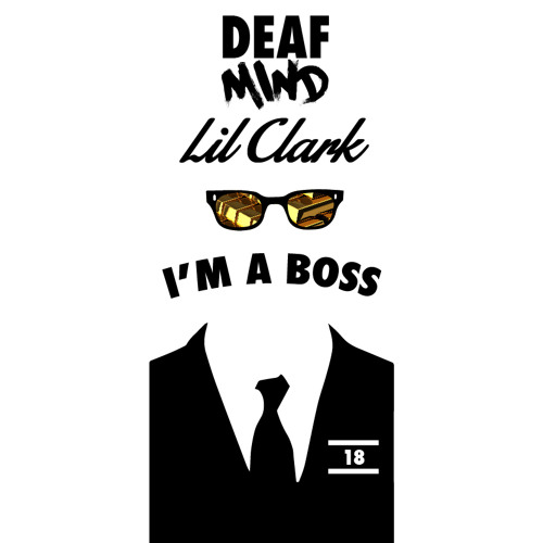 I'm A Boss by DeafMind ✖ Lil Clark