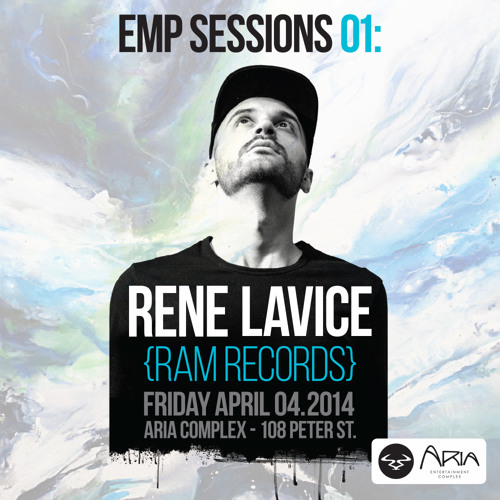 EMP SESSIONS SHOW 01: RENE LAVICE - APRIL 4TH @ ARIA COMPLEX
