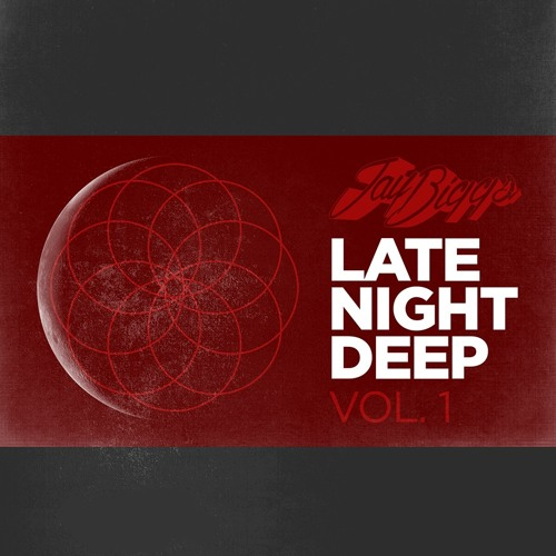 Jay Biggs - Late Night Deep Vol.1