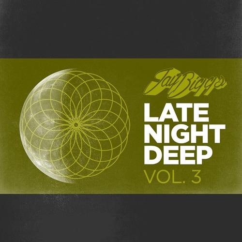Jay Biggs - Late Night Deep Vol 3