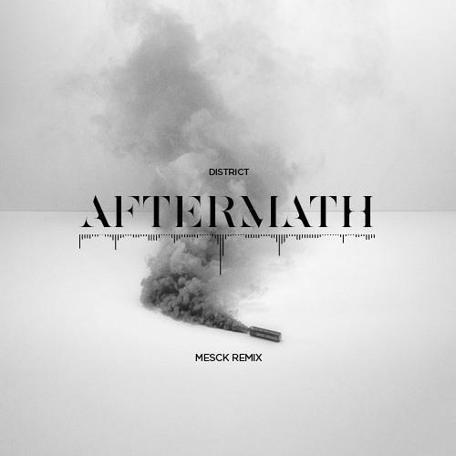 District - Aftermath [Mesck Remix]