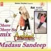 dhere dhere se 3mar mix by dj sandeep madasu