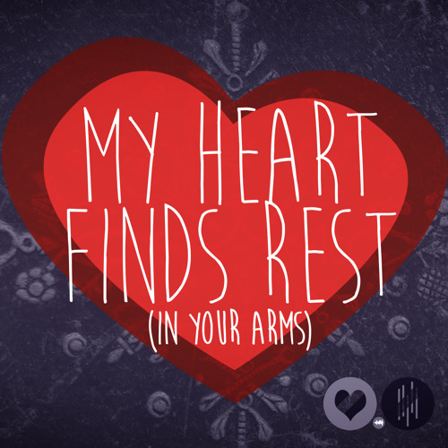 My Heart Finds Rest