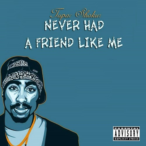2Pac - Never Had A Friend Like Me (Original Version)