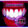 TALK TOO MUCH by SHANA HYPE (CLIP-OUT NOW iTUNES #ZMR MAY 2014)