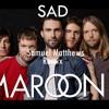 Maroon 5 - Sad (Samuel Matthews Remix)